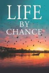Life By Chance Paperback
