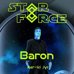 Star Force: Baron: Star Force Universe Book 43
