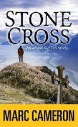 Stone Cross - An Arliss Cutter Novel Large Print Hardcover Large Type Large Print Edition
