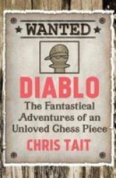 Diablo - The Fantastical Adventures Of An Unloved Chess Piece Paperback