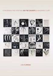 Concerning The Spiritual--and The Concrete--in Kandinsky&#39 S Art paperback