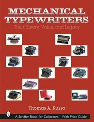 Mechanical Typewriters: Their History, Value, and Legacy