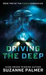 Driving The Deep Paperback