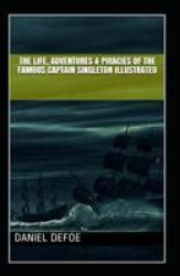 The Life Adventures & Piracies Of The Famous Captain Singleton Illustrated Paperback