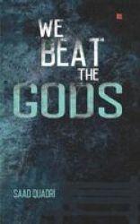 We Beat The Gods Paperback