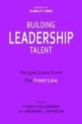 Building Leadership Talent - Perspectives From The Front Line Paperback