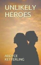 Unlikely Heroes Paperback
