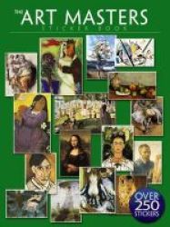 The Art Masters Sticker Book: Over 250 Stickers Paperback
