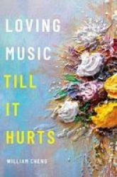 Loving Music Till It Hurts Hardcover