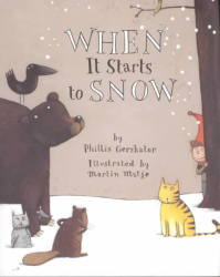 When It Starts to Snow An Owlet Book
