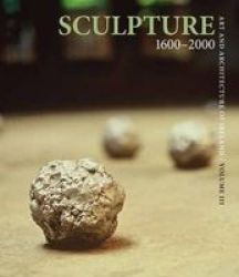Sculpture 1600-2000 - Art And Architecture Of Ireland Hardcover