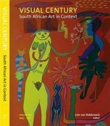 Visual Century Volume 2: 1945-1976 - South African Art In Context Paperback