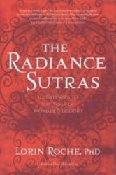 Radiance Sutras - 112 Gateways To The Yoga Of Wonder And Delight Paperback