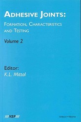 Adhesive Joints: Formation, Characteristics and Testing, Vol 2