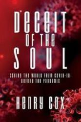 Deceit Of The Soul - Saving The World From COVID-19: Before The Pandemic Paperback