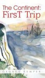 The Continent: First Trip Hardcover