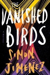 The Vanished Birds - Simon Jimenez Hardcover