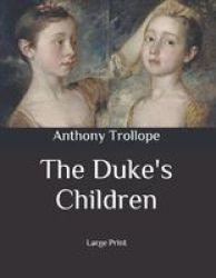 The Duke& 39 S Children - Large Print Paperback