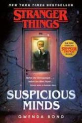 Stranger Things: Suspicious Minds - The First Official Stranger Things Novel Paperback