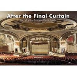 After The Final Curtain - The Fall Of The American Movie Theater Hardcover