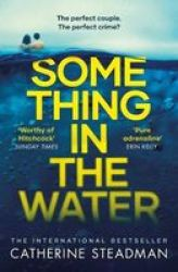 Something In The Water - The Gripping Reese Witherspoon Book Club Pick Paperback