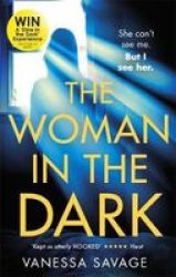 The Woman In The Dark - The Must-read Addictive Thriller Of 2019 Paperback