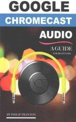 Google Chromecast Audio - Philip Tranton Paperback
