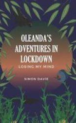Oleanda& 39 S Adventures In Lockdown - Losing My Mind Paperback